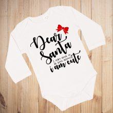 Otroški bodi - Dear santa i am cute